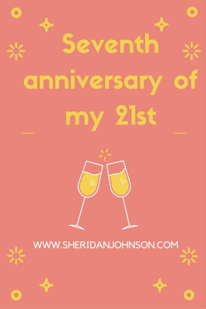 Celebrating 7th Anniversary Of My 21st